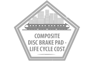 Composite Disc Brake Pad - Life Cycle Cost